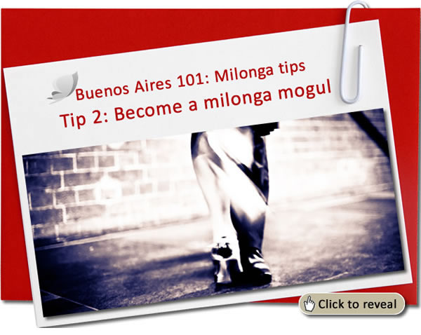 Survival tip No 2: Become a milonga mogul